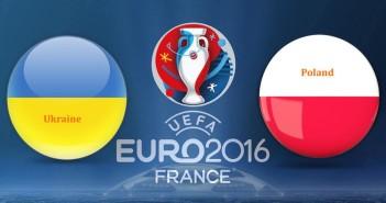 Euro 2016 Ukraine vs. Poland