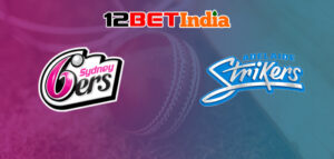 12BET Predictions BBL 2020-21; Match 11 Sydney Sixers Vs Adelaide Strikers